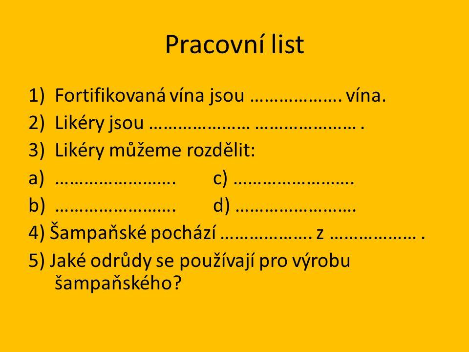 Pracovní list 1)Fortifikovaná vína jsou ………………. vína.