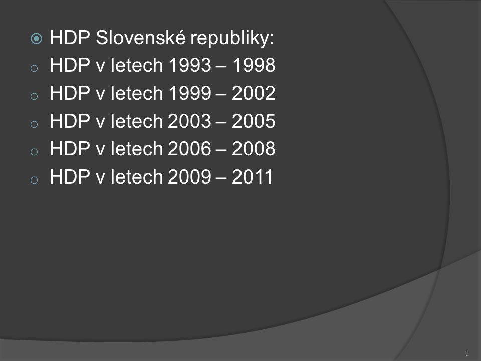  HDP v letech 1999 – 2002  Zpomalování růstu  Rok 1999 – 2000 – růst v důsledku stabilizační politiky vlády.