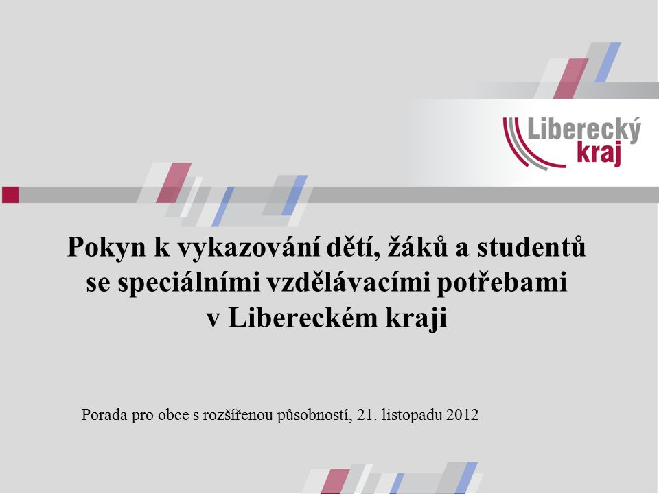 Pokyn k vykazování dětí, žáků a studentů se speciálními vzdělávacími potřebami v Libereckém kraji Porada pro obce s rozšířenou působností, 21.