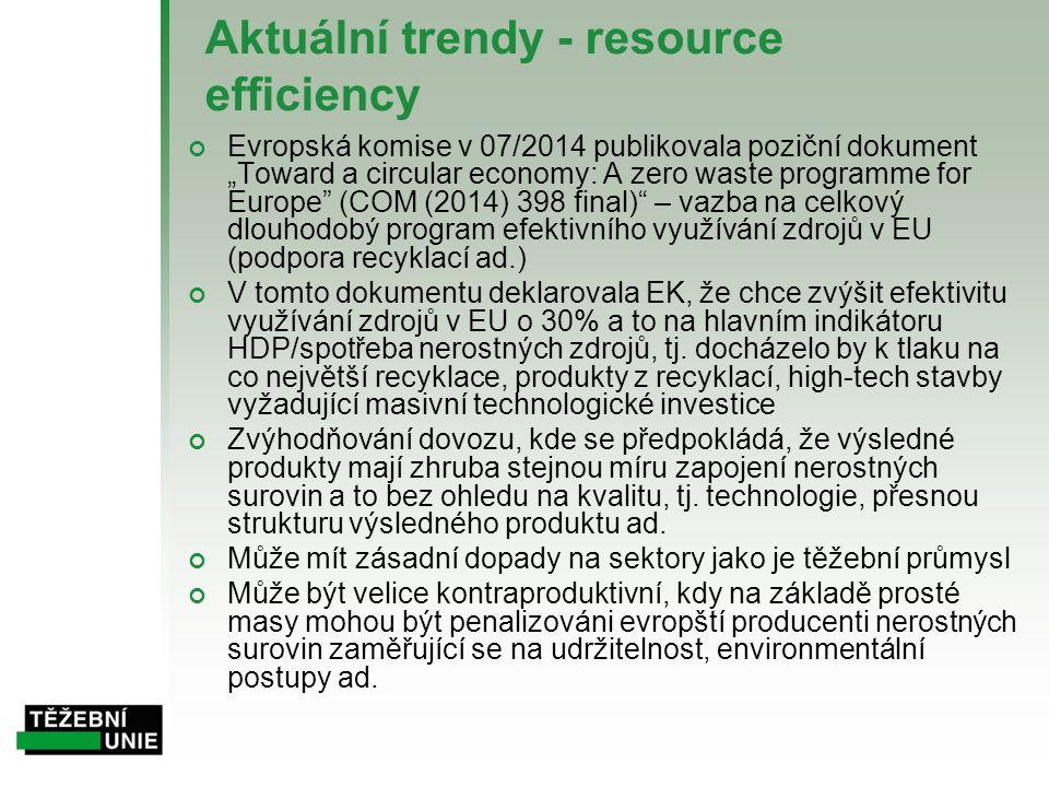 """Aktuální trendy - resource efficiency Evropská komise v 07/2014 publikovala poziční dokument """"Toward a circular economy: A zero waste programme for Europe (COM (2014) 398 final) – vazba na celkový dlouhodobý program efektivního využívání zdrojů v EU (podpora recyklací ad.) V tomto dokumentu deklarovala EK, že chce zvýšit efektivitu využívání zdrojů v EU o 30% a to na hlavním indikátoru HDP/spotřeba nerostných zdrojů, tj."""