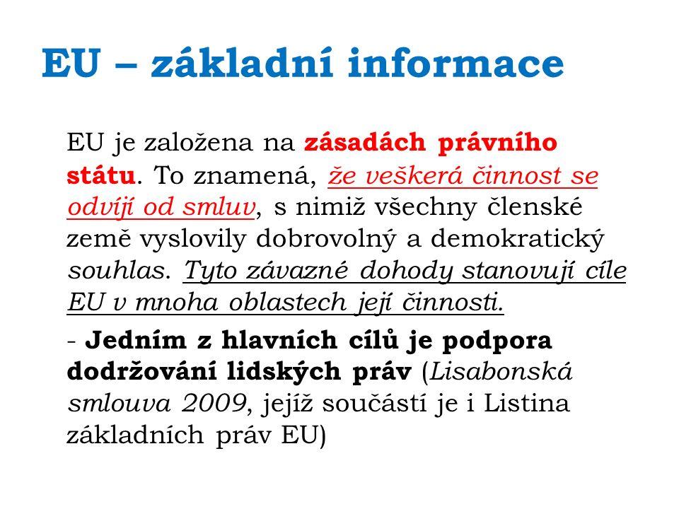 EU – základní informace EU je založena na zásadách právního státu.