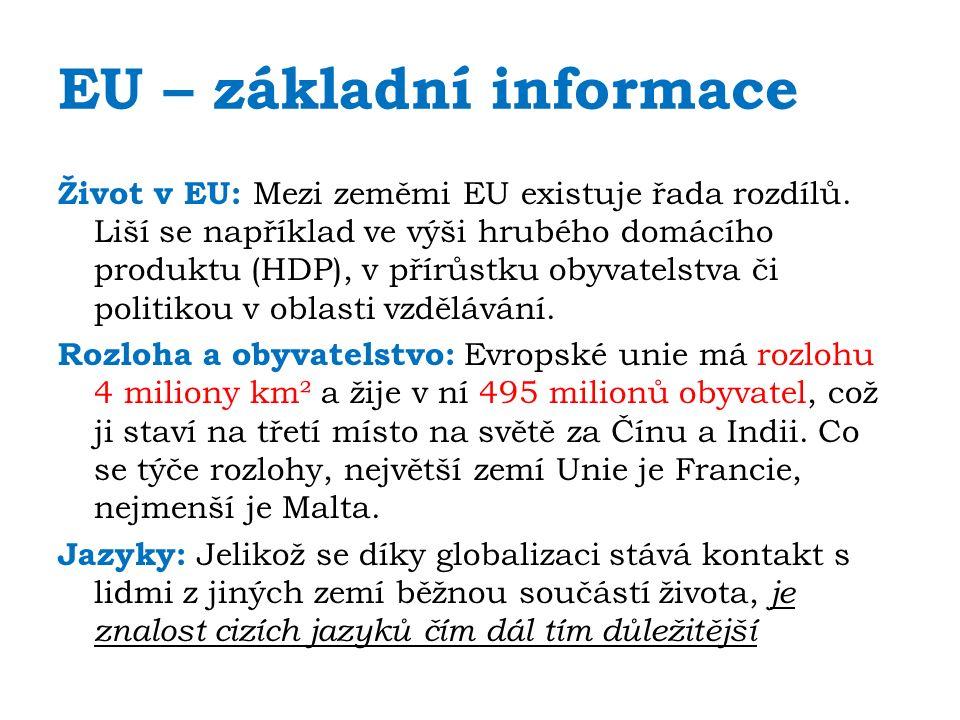 EU – základní informace Život v EU: Mezi zeměmi EU existuje řada rozdílů.