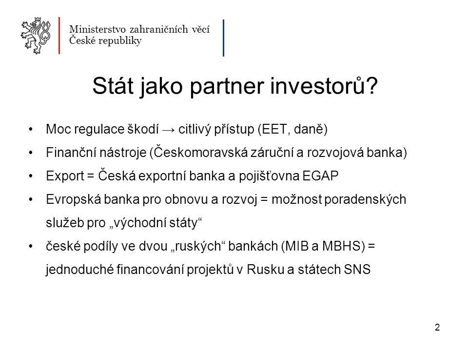 Ministerstvo zahraničních věcí České republiky Stát jako partner investorů.