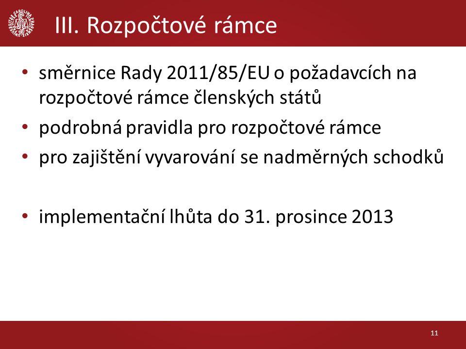 III. Rozpočtové rámce 11 směrnice Rady 2011/85/EU o požadavcích na rozpočtové rámce členských států podrobná pravidla pro rozpočtové rámce pro zajiště