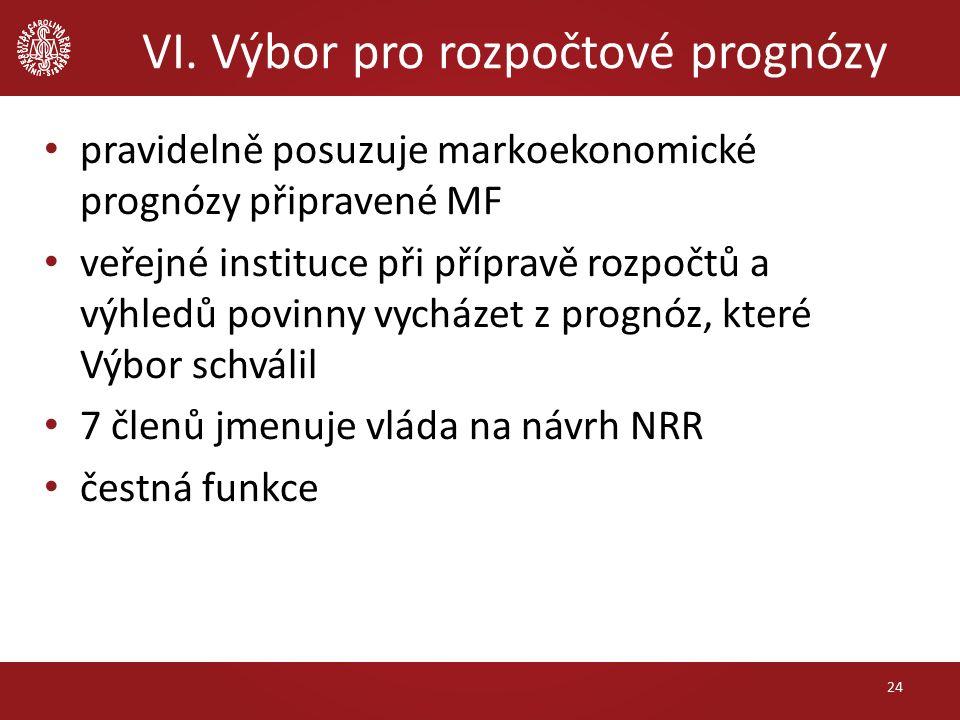 VI. Výbor pro rozpočtové prognózy pravidelně posuzuje markoekonomické prognózy připravené MF veřejné instituce při přípravě rozpočtů a výhledů povinny