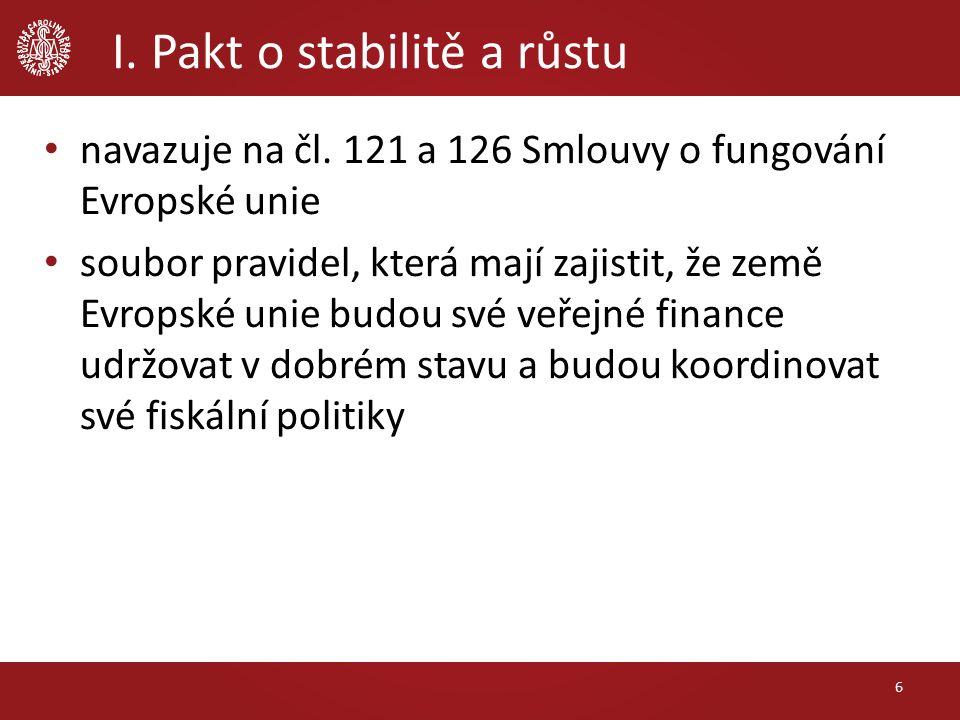 I. Pakt o stabilitě a růstu 6 navazuje na čl.