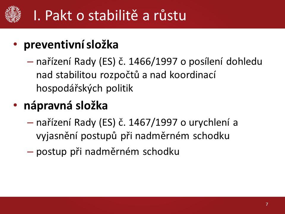 I. Pakt o stabilitě a růstu 7 preventivní složka – nařízení Rady (ES) č.