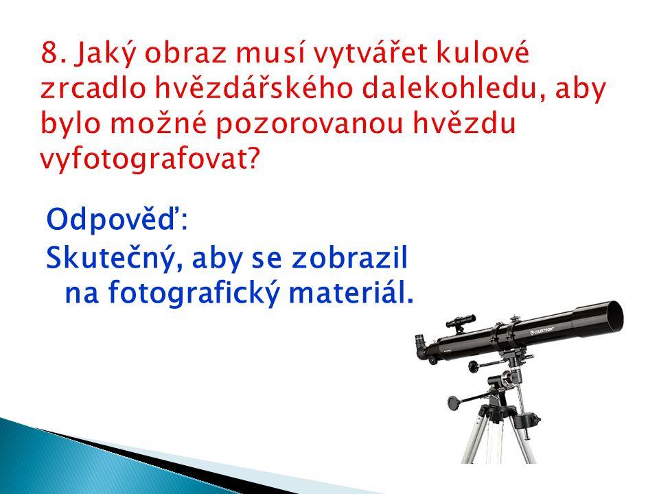 Odpověď: Skutečný, aby se zobrazil na fotografický materiál.