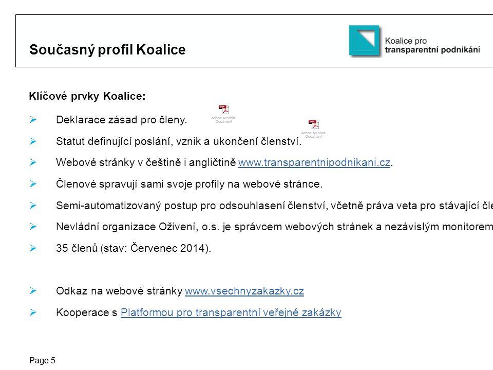 Protection notice / Copyright notice Page 5 Současný profil Koalice Klíčové prvky Koalice:  Deklarace zásad pro členy.