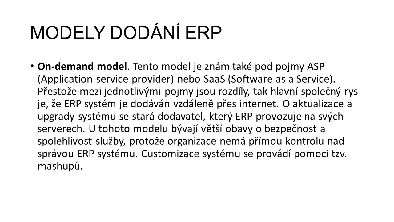 MODELY DODÁNÍ ERP On-demand model.