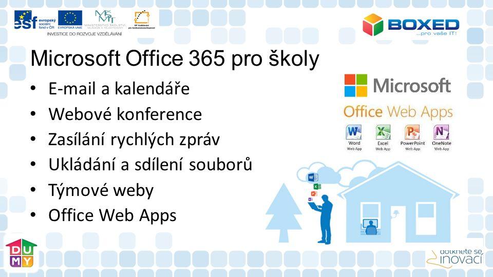 Microsoft Office 365 pro školy E-mail a kalendáře Webové konference Zasílání rychlých zpráv Ukládání a sdílení souborů Týmové weby Office Web Apps