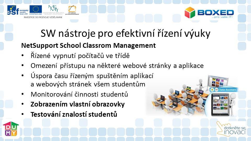 SW nástroje pro efektivní řízení výuky NetSupport School Classrom Management Řízené vypnutí počítačů ve třídě Omezení přístupu na některé webové stránky a aplikace Úspora času řízeným spuštěním aplikací a webových stránek všem studentům Monitorování činnosti studentů Zobrazením vlastní obrazovky Testování znalostí studentů