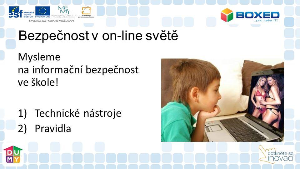Bezpečnost v on-line světě Mysleme na informační bezpečnost ve škole.