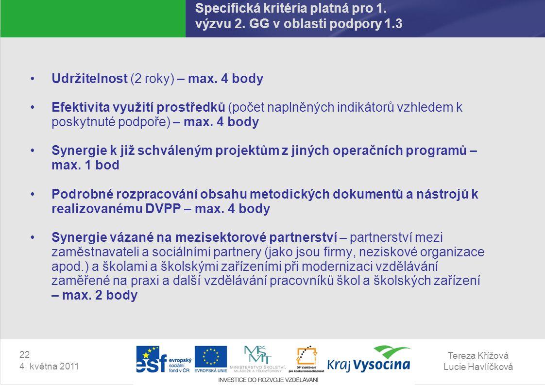 Tereza Křížová Lucie Havlíčková 22 4. května 2011 Specifická kritéria platná pro 1.