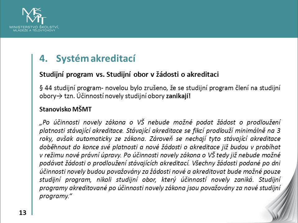 13 4.Systém akreditací Studijní program vs.