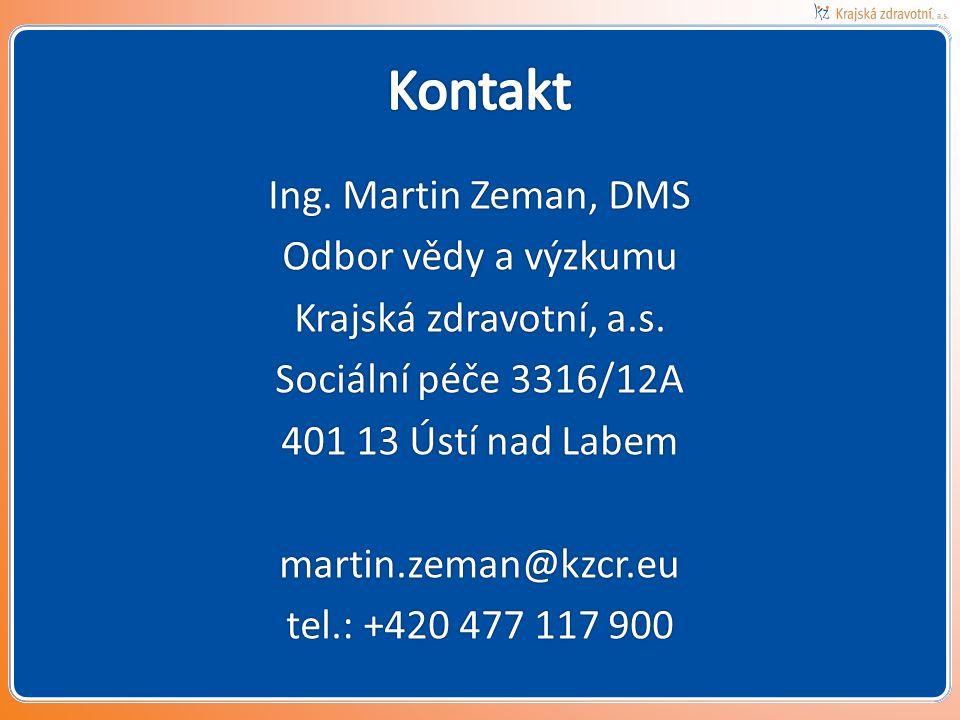 Ing.Martin Zeman, DMS Odbor vědy a výzkumu Krajská zdravotní, a.s.