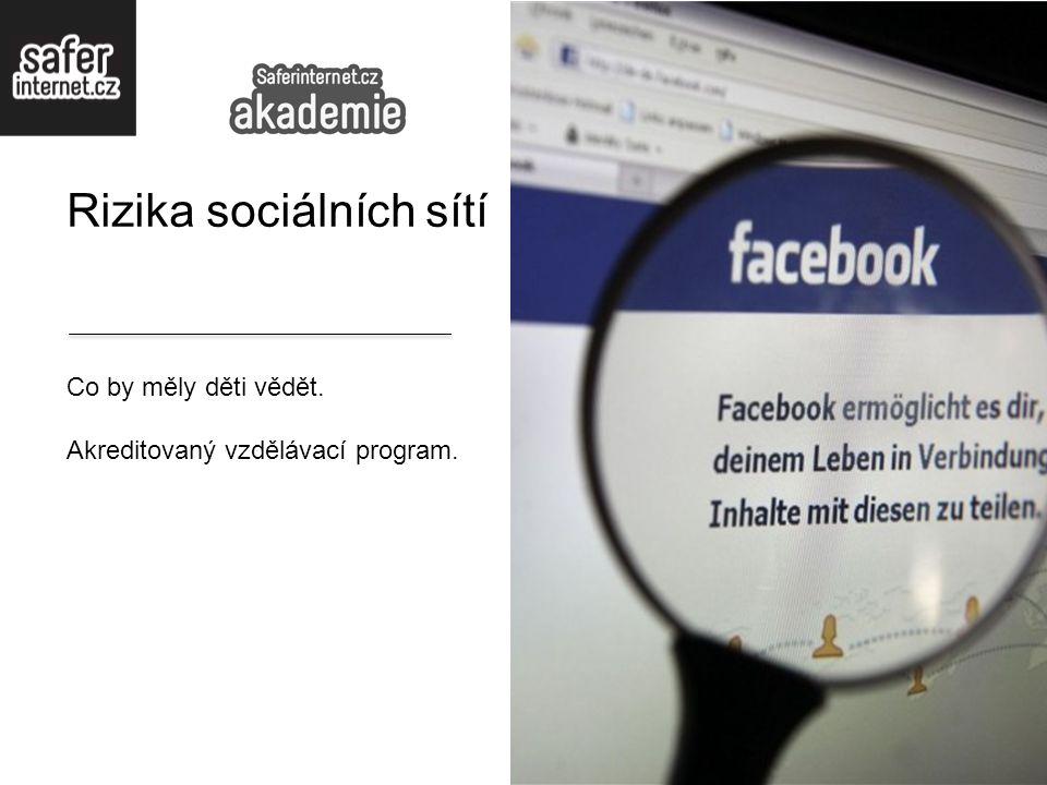 Rizika sociálních sítí Co by měly děti vědět. Akreditovaný vzdělávací program.