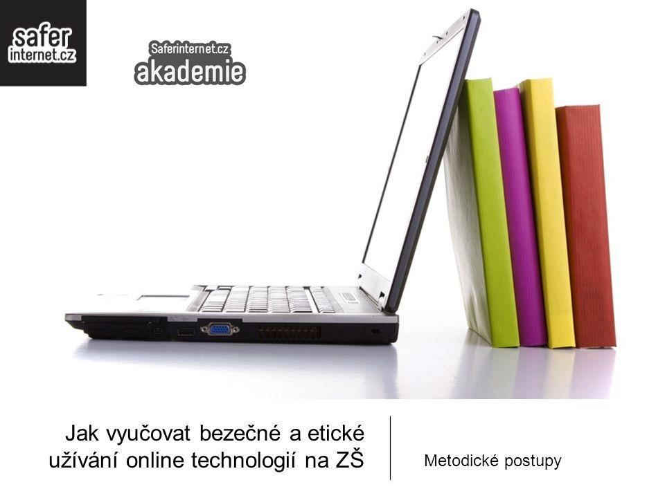 Jak vyučovat bezečné a etické užívání online technologií na ZŠ Metodické postupy