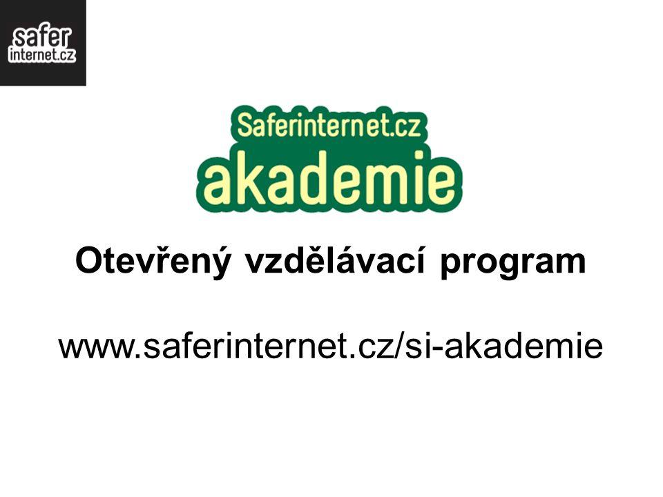 www.saferinternet.cz/si-akademie Otevřený vzdělávací program