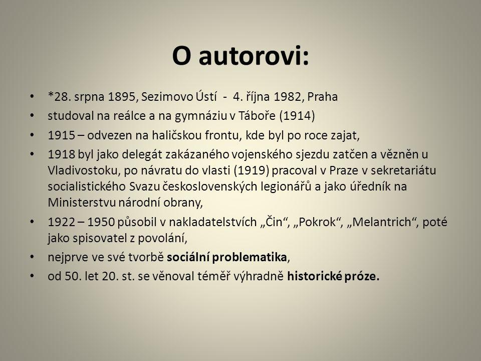 O autorovi: *28. srpna 1895, Sezimovo Ústí - 4.