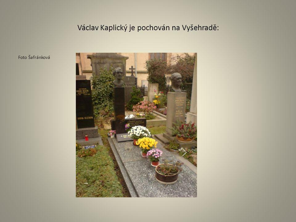 Václav Kaplický je pochován na Vyšehradě: Foto Šafránková