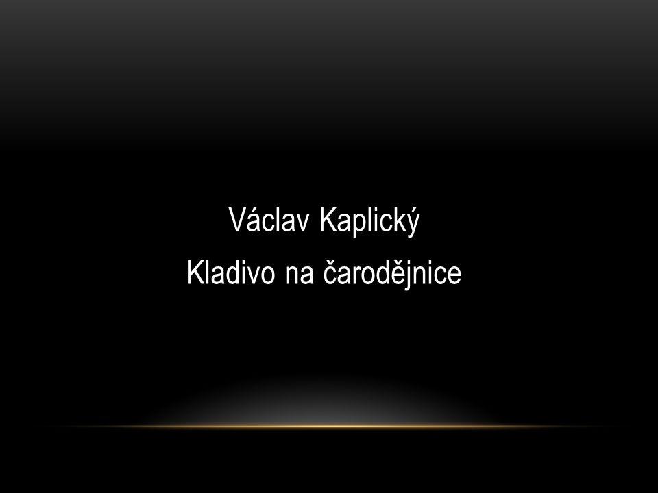 Václav Kaplický (1895 – 1982) autor pocházel ze Sezimova Ústí (narodil se nedaleko Kozího Hrádku), účastnil se 1.