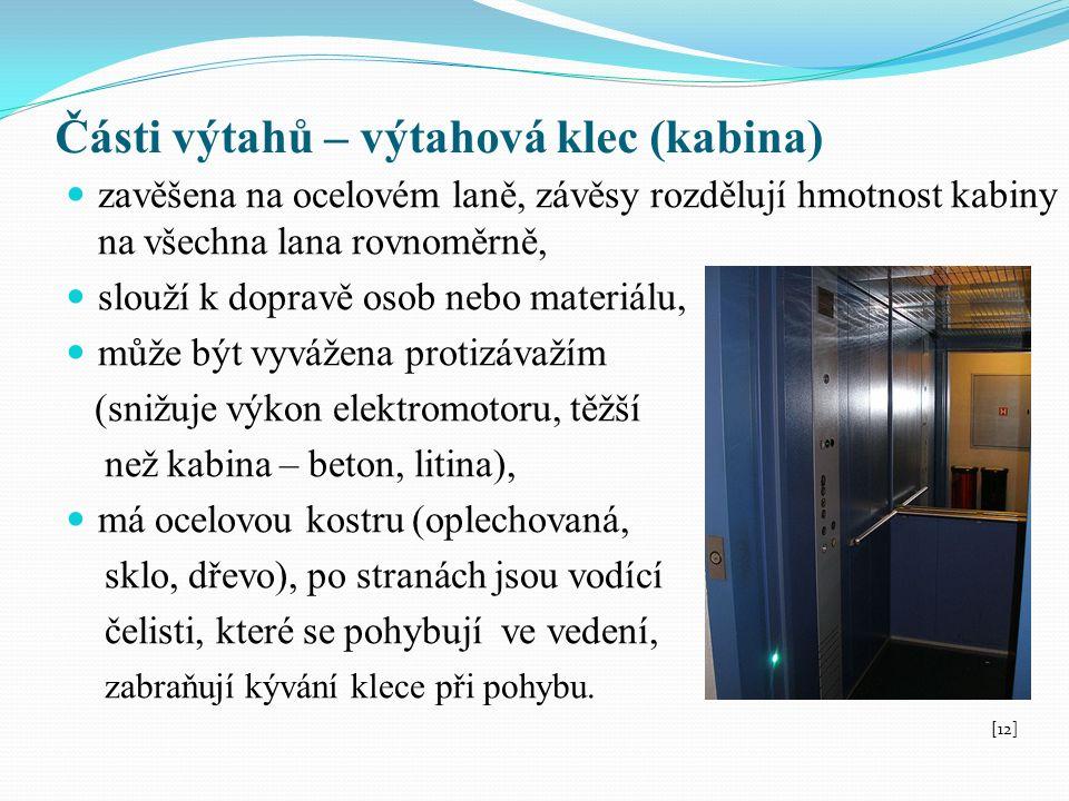 Části výtahů – výtahová klec (kabina) zavěšena na ocelovém laně, závěsy rozdělují hmotnost kabiny na všechna lana rovnoměrně, slouží k dopravě osob ne