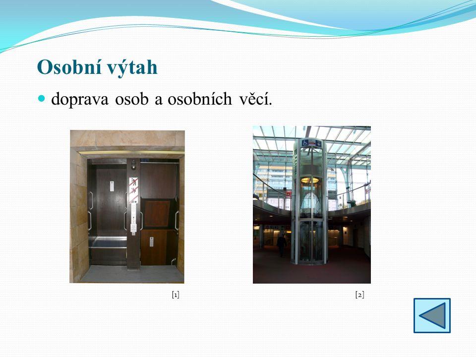 Osobní výtah doprava osob a osobních věcí. [1][2][2]
