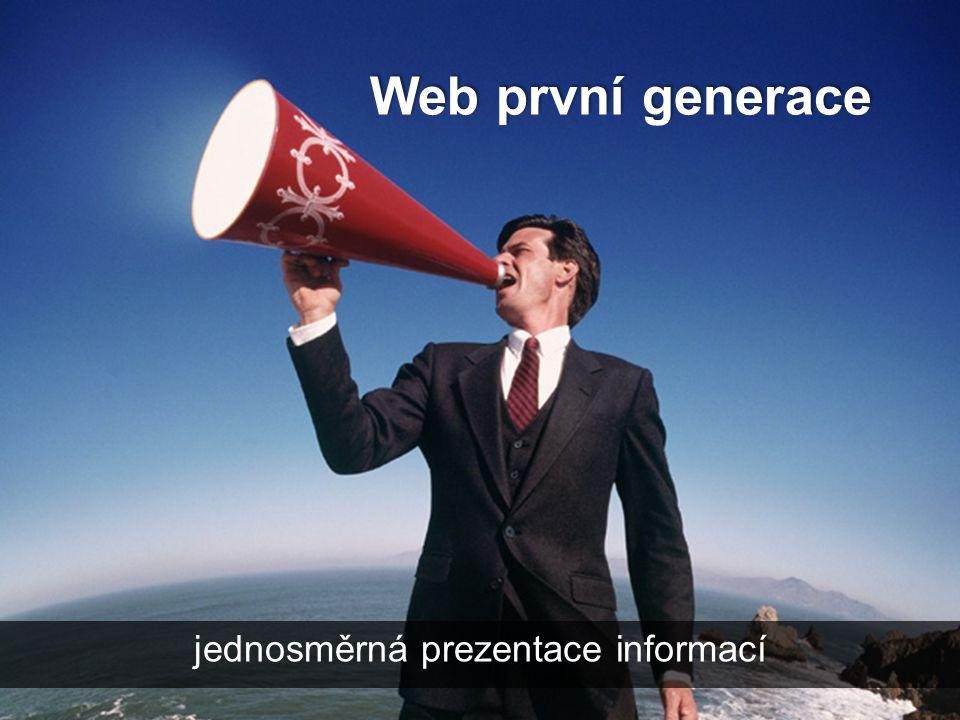 Web první generace jednosměrná prezentace informací