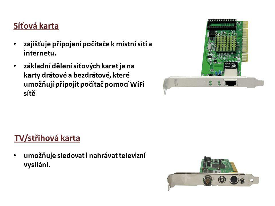 Síťová karta zajišťuje připojení počítače k místní síti a internetu.