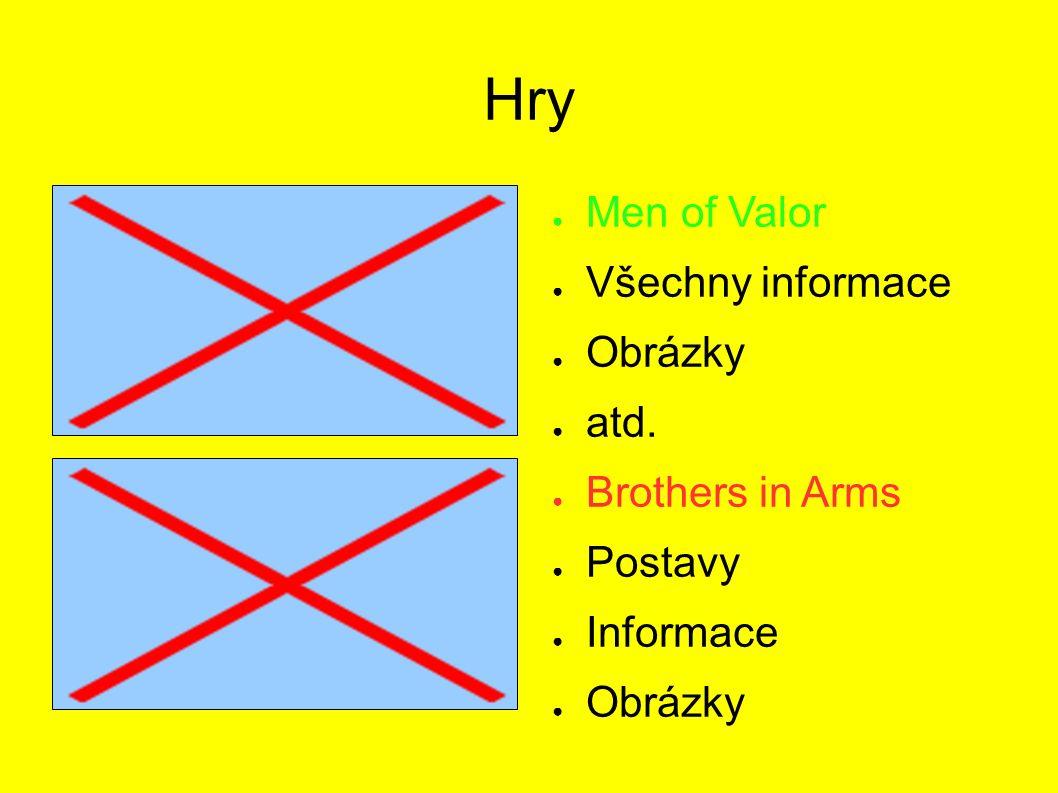 Hry ● Men of Valor ● Všechny informace ● Obrázky ● atd.