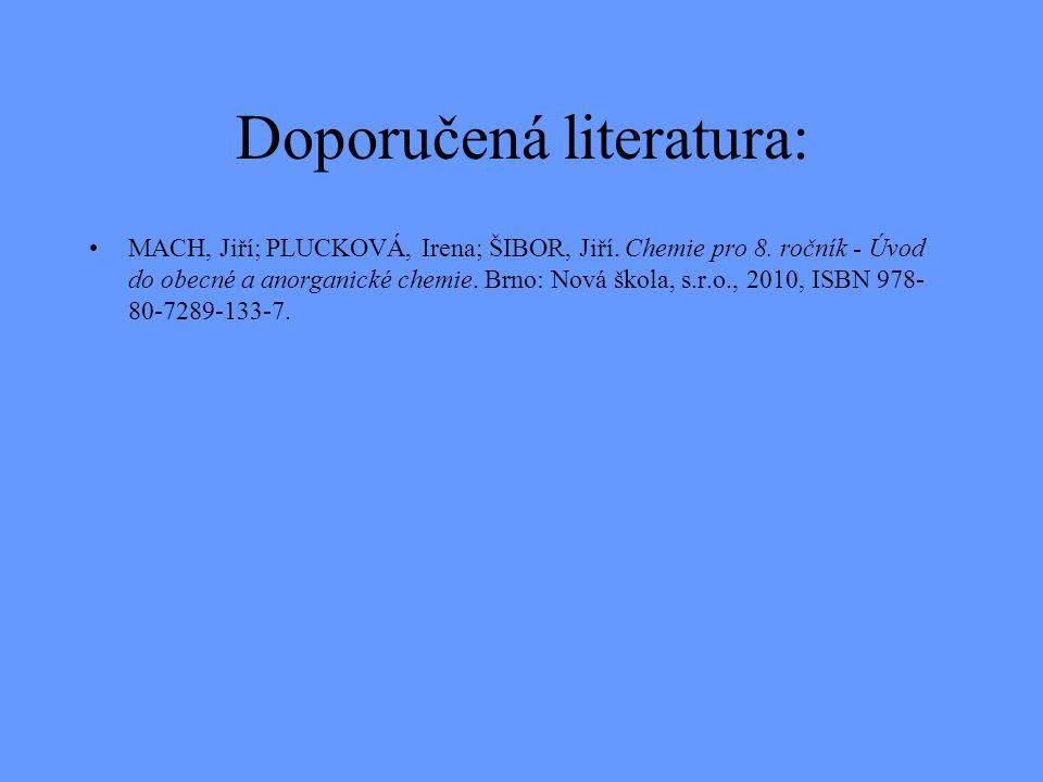 Doporučená literatura: MACH, Jiří; PLUCKOVÁ, Irena; ŠIBOR, Jiří.