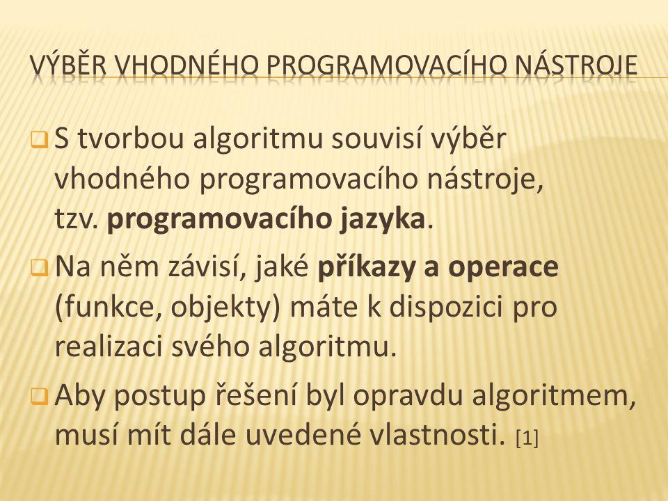  S tvorbou algoritmu souvisí výběr vhodného programovacího nástroje, tzv.