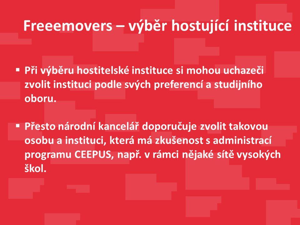 Freeemovers – výběr hostující instituce  Při výběru hostitelské instituce si mohou uchazeči zvolit instituci podle svých preferencí a studijního oboru.