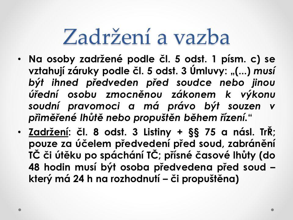 Zadržení a vazba Na osoby zadržené podle čl. 5 odst.