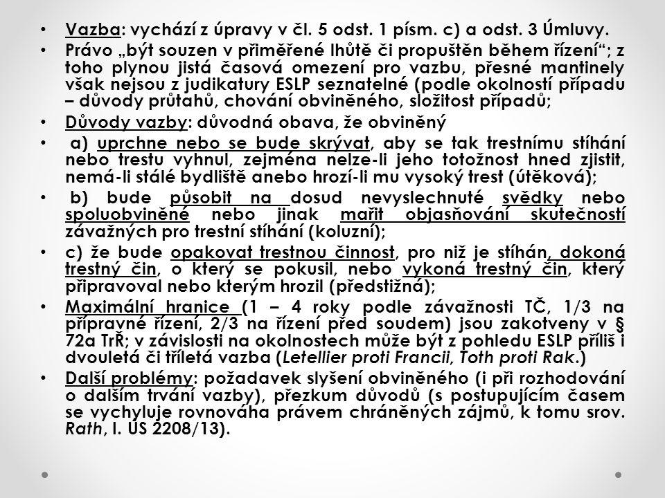 Vazba: vychází z úpravy v čl. 5 odst. 1 písm. c) a odst.