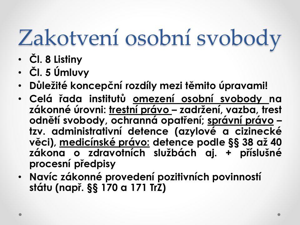 Zakotvení osobní svobody Čl. 8 Listiny Čl.