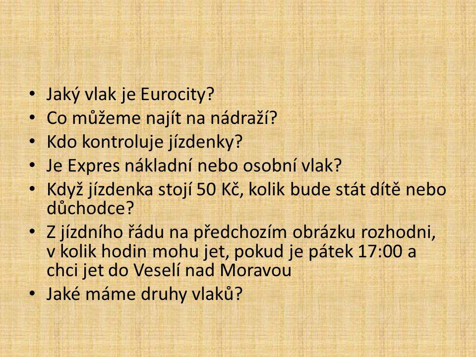 Jaký vlak je Eurocity. Co můžeme najít na nádraží.