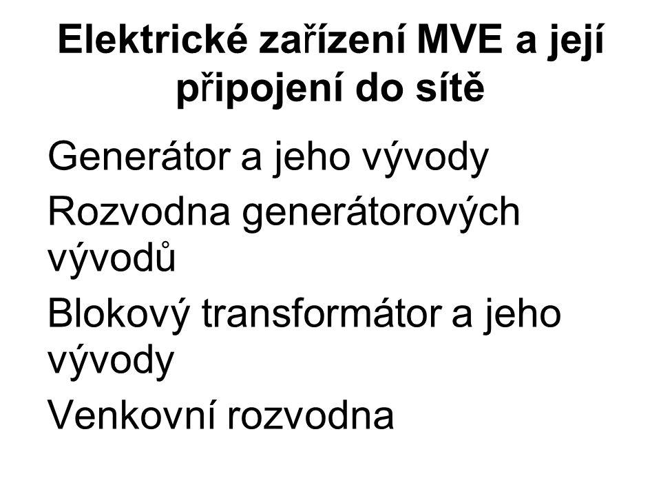 Elektrické zařízení MVE a její připojení do sítě Transformátor vlastní spotřeby Elektrické motory pomocných zařízení Budiče generátorů a pomocná zařízení