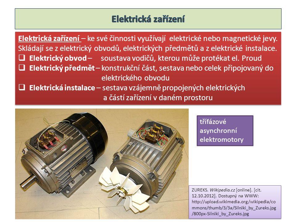 Elektrická zařízení – ke své činnosti využívají elektrické nebo magnetické jevy.