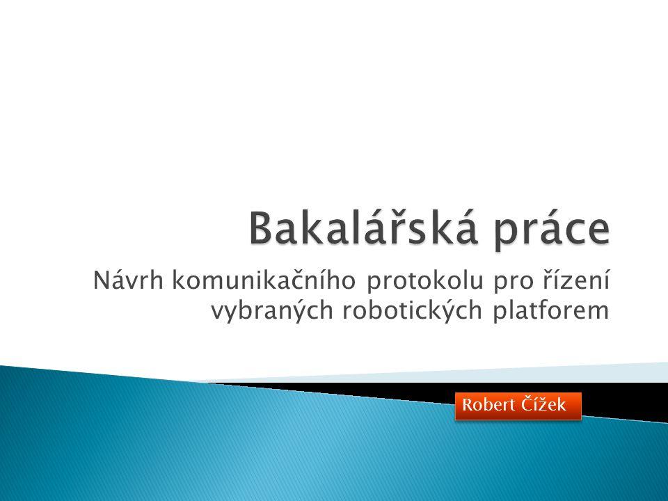  Jednoduché úkony ◦ Volná jízda v prostoru ◦ Kalibrace podle předem daných kritérií  Robotické soutěže Robert Čížek