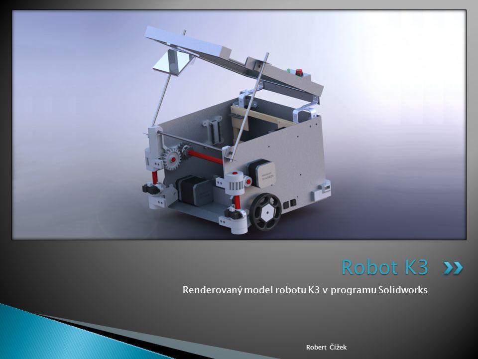 Renderovaný model robotu K3 v programu Solidworks Robert Čížek Robot K3