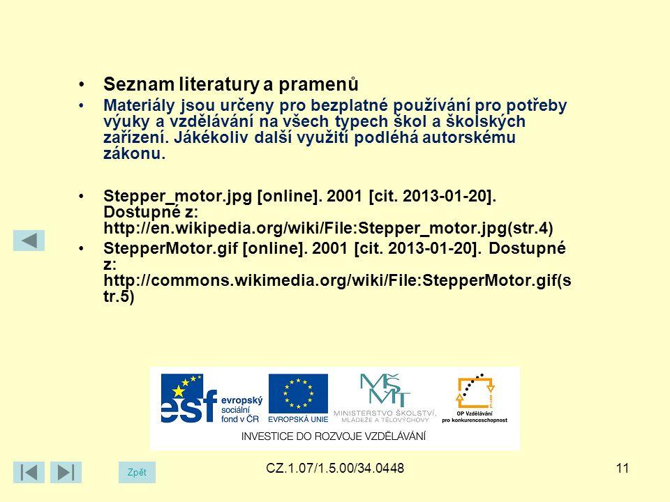 CZ.1.07/1.5.00/34.044811 Zpět Seznam literatury a pramenů Materiály jsou určeny pro bezplatné používání pro potřeby výuky a vzdělávání na všech typech škol a školských zařízení.