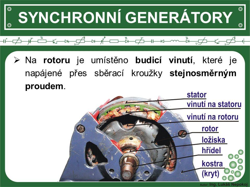 SYNCHRONNÍ GENERÁTORY  Na rotoru je umístěno budicí vinutí, které je napájené přes sběrací kroužky stejnosměrným proudem.