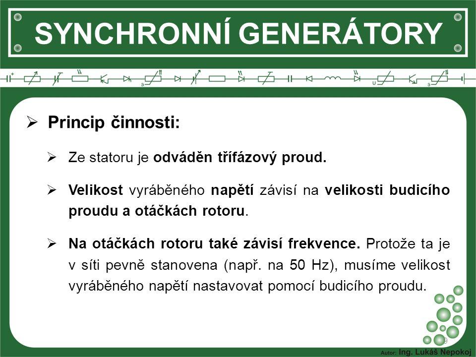 SYNCHRONNÍ GENERÁTORY  Princip činnosti:  Ze statoru je odváděn třífázový proud.