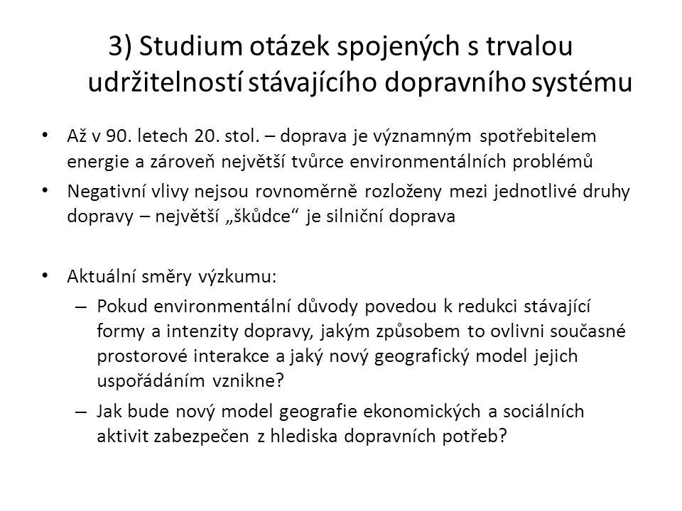 3) Studium otázek spojených s trvalou udržitelností stávajícího dopravního systému Až v 90.
