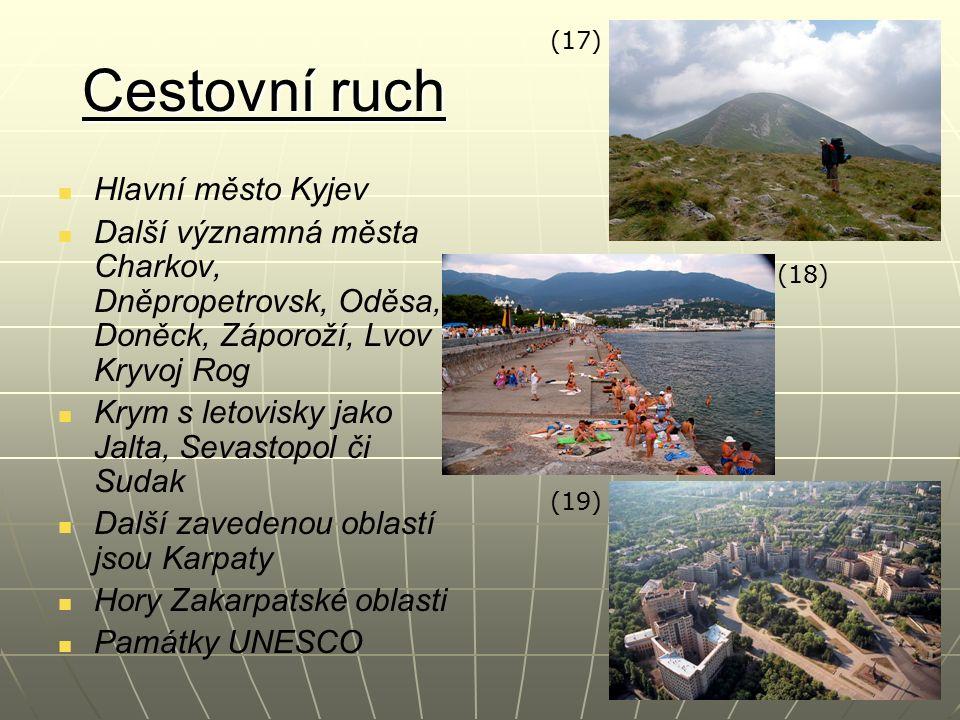 Cestovní ruch Hlavní město Kyjev Další významná města Charkov, Dněpropetrovsk, Oděsa, Doněck, Záporoží, Lvov Kryvoj Rog Krym s letovisky jako Jalta, Sevastopol či Sudak Další zavedenou oblastí jsou Karpaty Hory Zakarpatské oblasti Památky UNESCO (17) (18) (19)