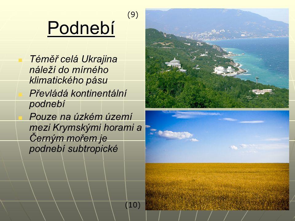 Podnebí Téměř celá Ukrajina náleží do mírného klimatického pásu Převládá kontinentální podnebí Pouze na úzkém území mezi Krymskými horami a Černým mořem je podnebí subtropické (9) (10)