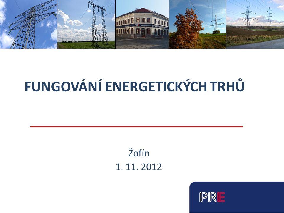 Pražská energetika, a. s. FUNGOVÁNÍ ENERGETICKÝCH TRHŮ Žofín 1. 11. 2012