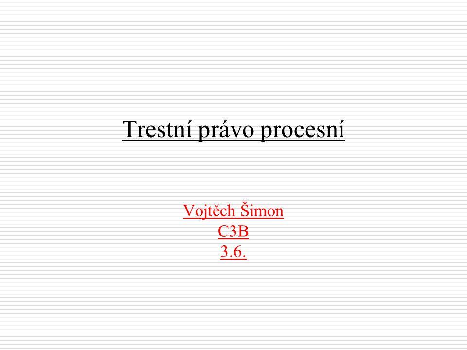 Vojtěch Šimon C3B 3.6. Trestní právo procesní